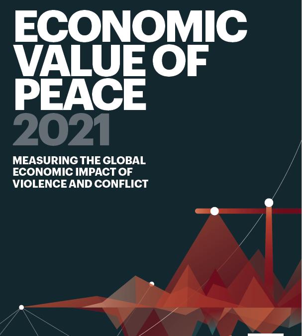 El valor económico de la paz 2021: midiendo el impacto económico global de la violencia y el conflicto